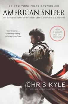 American Sniper: The Autobiography of the Most Lethal Sniper in U.S. Military History, Chris Kyle
