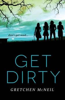 Get Dirty, Gretchen McNeil