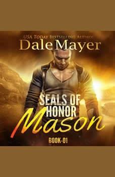 SEALs of Honor: Mason: Book 1: SEALs of Honor: Masons of Honor, Dale Mayer
