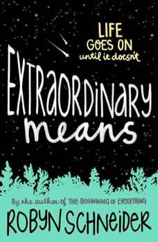 Extraordinary Means, Robyn Schneider