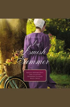 An Amish Summer: Four Stories, Shelley Shepard Gray