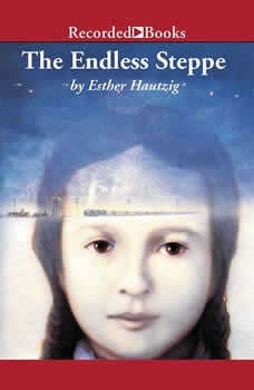 The Endless Steppe: Growing Up in Siberia , Esther Hautzig