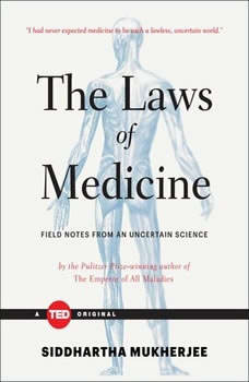 The Laws of Medicine, Siddhartha Mukherjee