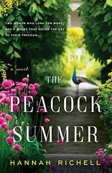 The Peacock Summer: A Novel A Novel, Hannah Richell