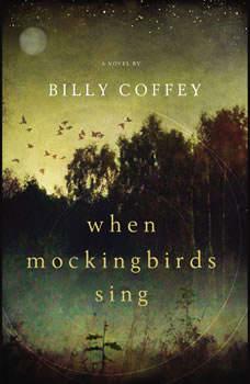 When Mockingbirds Sing, Billy Coffey