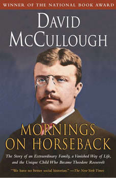 Mornings on Horseback, David McCullough
