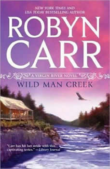 Wild Man Creek, Robyn Carr