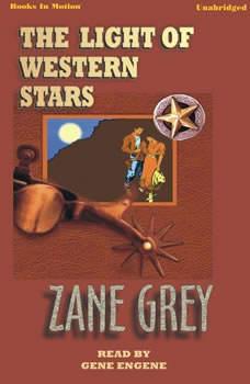 Light Of The Western Stars, Zane Grey