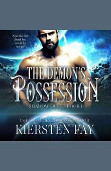 The Demon's Possession (Shadow Quest Book 1), Kiersten Fay