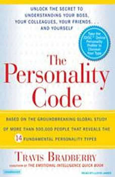 The Personality Code: Unlock the Secret to Understanding Your Boss, Your Colleagues, Your Friends...and Yourself!, Travis Bradberry