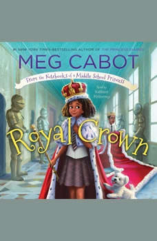 Royal Crown: From the Notebooks of a Middle School Princess, Meg Cabot