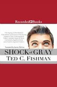 Shock of Gray, Ted Fishman