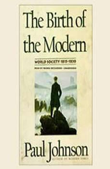 The Birth of the Modern: World Society 18151830, Paul Johnson