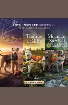 Desert Rescue & Trailing a Killer & Mountain Survival, Lisa Phillips