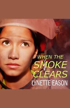 When the Smoke Clears, Lynette Eason