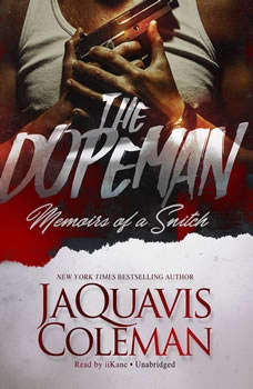 The Dopeman: Memoirs of a Snitch, JaQuavis Coleman