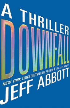 Downfall, Jeff Abbott