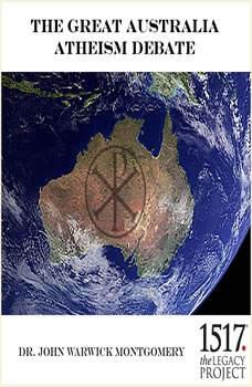 The Great Australia Atheism Debate, John Warwick Montgomery
