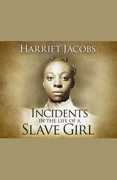 Incidents in the Life of a Slave Girl, Harriet Ann Jacobs