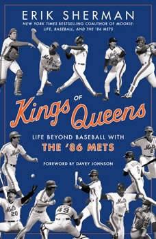 Kings of Queens: Life Beyond Baseball with '86 Mets, Erik Sherman
