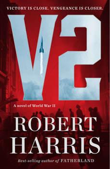 V2: A novel of World War II, Robert Harris