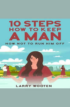 10 Steps How To Keep A Man, Larry Wooten