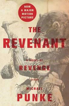 The Revenant: A Novel of Revenge, Michael Punke