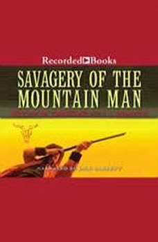 Savagery of the Mountain Man, William W. Johnstone