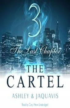 The Cartel 3: The Last Chapter The Last Chapter, Ashley & JaQuavis