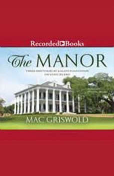 The Manor: Three Centuries at a Slave Plantation on Long Island Three Centuries at a Slave Plantation on Long Island, Mac Griswold
