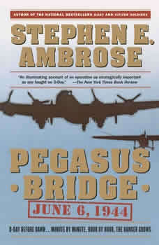 Pegasus Bridge, Stephen E. Ambrose