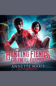 Hunting Fiends for the Ill-Equipped, Annette Marie