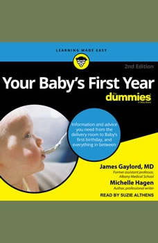 Your Baby's First Year For Dummies, MD Gaylord
