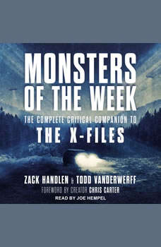 Monsters of the Week: The Complete Critical Companion to The X-Files, Zack Handlen