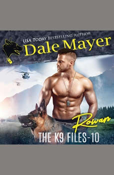 Rowan: Book 10 of The K9 Files, Dale Mayer