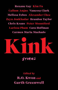 Kink: Stories, R.O. Kwon