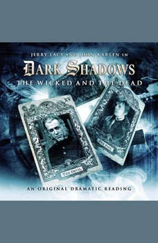 Dark Shadows - The Wicked and the Dead, Eric Wallace