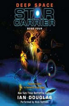 Deep Space: Star Carrier: Book Four, Ian Douglas