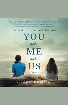 You and Me and Us: A Novel, Alison Hammer