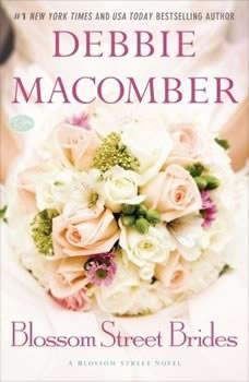 Blossom Street Brides: A Blossom Street Novel A Blossom Street Novel, Debbie Macomber