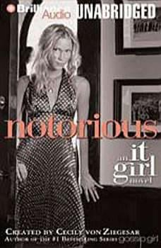 Notorious: An It Girl Novel, Cecily Von Ziegesar