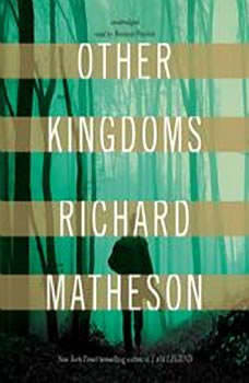 Other Kingdoms, Richard Matheson