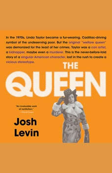 The Queen: The Forgotten Life Behind an American Myth, Josh Levin