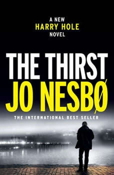 The Thirst: A Harry Hole Novel, Jo Nesbo