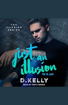Just an Illusion: The B Side, D. Kelly
