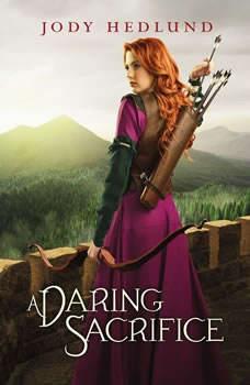 A Daring Sacrifice, Jody Hedlund