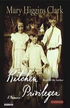 Kitchen Privileges: Memoirs of a Bronx Girlhood, Mary Higgins Clark