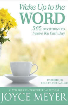 Wake Up to the Word: 365 Devotions to Inspire You Each Day, Joyce Meyer