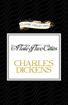 Tale of Two Cities, A, Charles Dickens