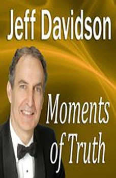 Moments of Truth: Signs of Having Breathing Space in Your Life, Jeff Davidson